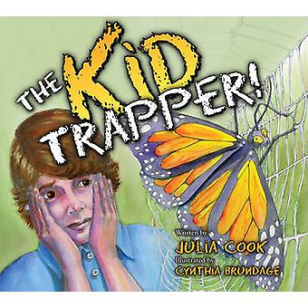 The Kid Trapper by Julia Cook - 9781931636575 Book