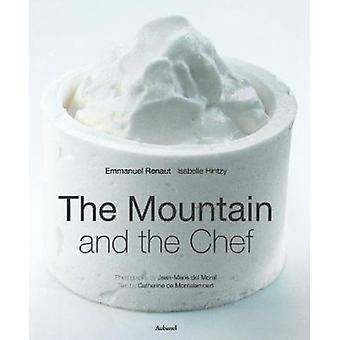 Mountain and the Chef by Catherine De Montalembert - Emmanuel Renaut