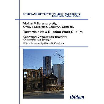Towards a New Russian Work Culture - Can Western Companies and Expatri