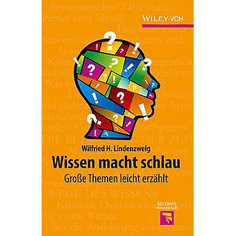 Wissen Macht Schlau - Grosse Themen Leicht Erzahlt by Wilfried H. Lind