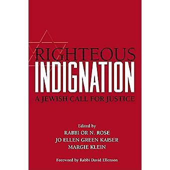 Righteous Indignation - A Jewish Call for Justice by Or N. Rose - 9781