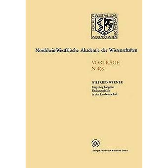 Gjenvinning Biogener Siedlungsabfalle i der Landwirtschaft Moglichkeiten und Grenzen 394. Sitzung am 7. Juli 1993 i Dusseldorf av Werner & Wilfried