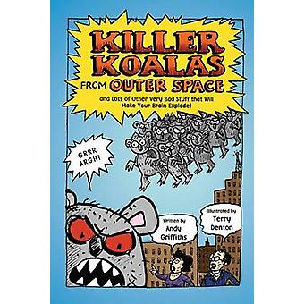 Killer Koalas from Outer Space and Lots of Other Very Bad Stuff That