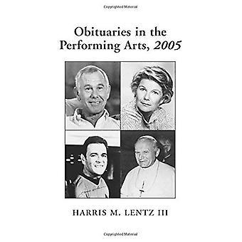 Obituários em artes cênicas, 2005: cinema, televisão, rádio, teatro, dança, música, desenhos animados e cultura Pop
