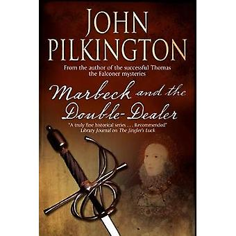 Marbeck and the Double Dealer by John Pilkington