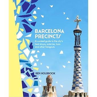 Barcelona Precincts by Ben Holbrook