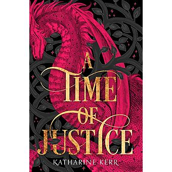 Time of Justice by Katharine Kerr