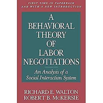 Eine verhaltensbezogene Theorie Labor Verhandlungen: eine Analyse eines sozialen Interaktion Systems (ILR Presse Bücher)
