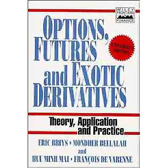 Options Futures and Exotic Derivatives by Briys & Eric C.
