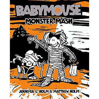 Monster Mash by Jennifer L Holm - Matthew Holm - 9781436434386 Book