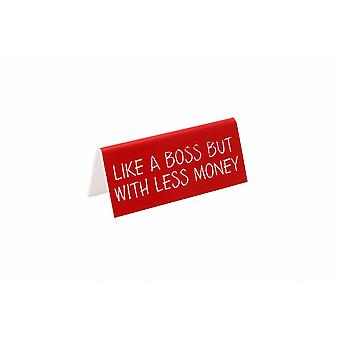 Strictly Business Like A Boss But With Less Money Desk Sign