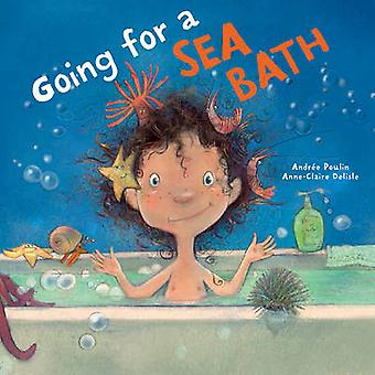 Going for a Sea Bath by Andree Poulin - Anne-Claire Delisle - Erin Wo