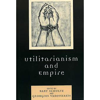Utilitarianism and Empire by Schultz & Bart