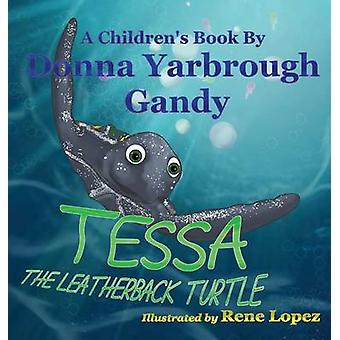 TessaThe Leatherback Turtle by Gandy & Donna Yarbrough