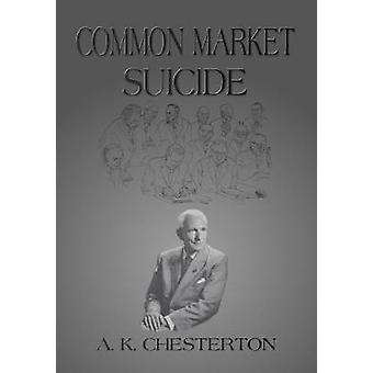 Common Market Suicide by Chesterton & A.K.