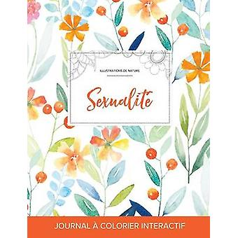 Journal de coloration adulte Sexualit Illustrations de nature Floral printanier by Wegner & Courtney