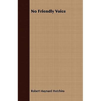 No Friendly Voice by Hutchins & Robert Maynard