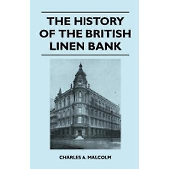 The History of the British Linen Bank by Malcolm & Charles A.