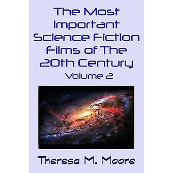The Most Important Science Fiction Films of The 20th Century Volume 2 by Moore & Theresa M