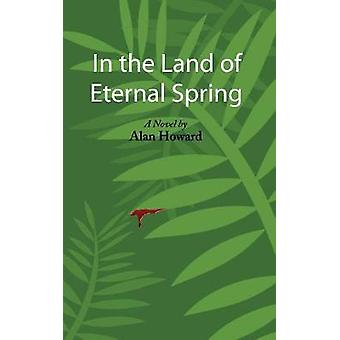 In the Land of Eternal Spring by Howard & Alan