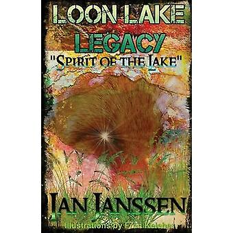 Loon Lake Legacy Spirit Of The Lake by Janssen & Ian