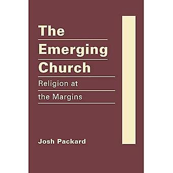 The Emerging Church: Religion at the Margins (Religion in Politics and Society)