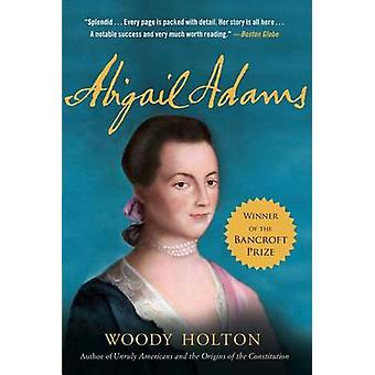 Abigail Adams by Woody Holton - 9781416546818 Book