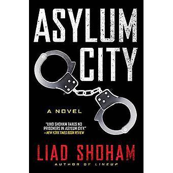 Asylum City by Liad Shoham - 9780062237545 Book