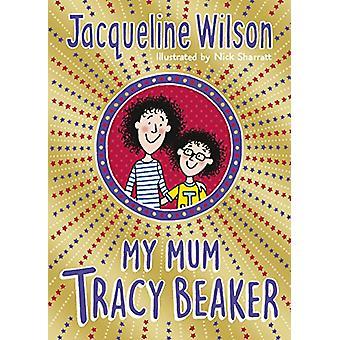 My Mum Tracy Beaker by Jacqueline Wilson - 9780440871521 Book