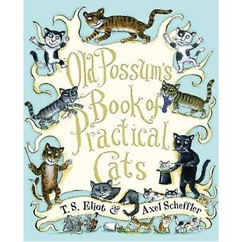 Old Possum's Book of Practical Cats by Professor T S Eliot - 97805472