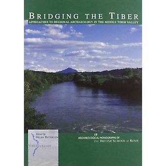 Bridging the Tiber - Approaches to Regional Archaeology in the Middle