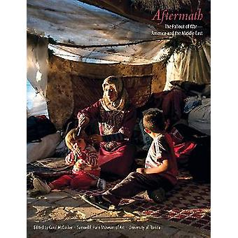 Aftermath - The Fallout of War-America and the Middle East by Carol Mc