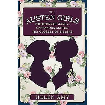 The Austen Girls - The Story of Jane & Cassandra Austen - the Clos