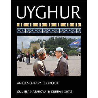 Uyghur - An Elementary Textbook by Gulnisa Nazarova - Kurban Niyaz - 9