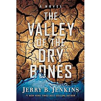 The Valley of the Dry Bones by Jerry B Jenkins - 9781617950087 Book
