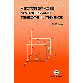 Vector Spaces - Matrices and Tensors in Physics by M. C. Jain - 97817