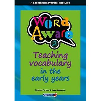 Word Aware 2 - Teaching Vocabulary in the Early Years by Stephen Parso