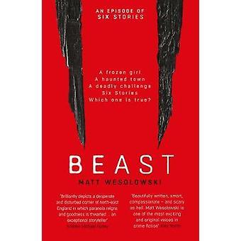 Beast by Matt Wesolowski - 9781913193133 Book