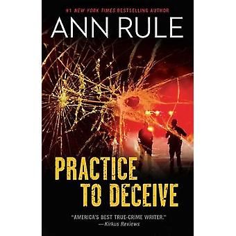 Practice to Deceive by Ann Rule - 9781982137953 Book