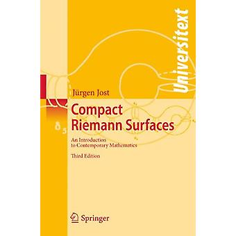 Compact Riemann Surfaces - An Introduction to Contemporary Mathematics