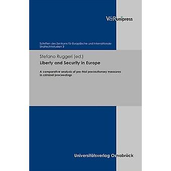 Liberty and Security in Europe - A comparative analysis of pre-trial p