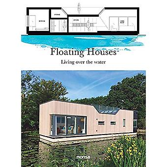 Floating Houses - Living Over the Water by Patricia Martinez - 9788416