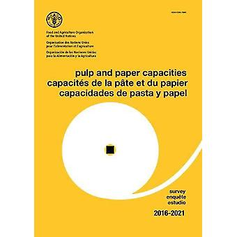 Pulp and paper capacities - survey 2016-2021 by Food and Agriculture O