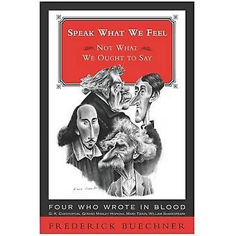 Speak What We Feel by Frederick Buechner - 9780062517531 Book