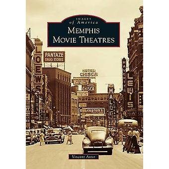 Memphis Movie Theatres by Vincent Astor - 9781467110419 Book