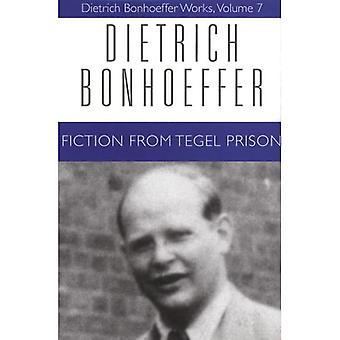 Works: Fiction from Tegel Prison v. 7 (Dietrich Bonhoeffer Works)