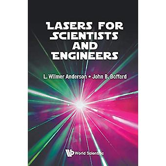 Lasers For Scientists And Engineers by L. Wilmer Anderson - 978981322