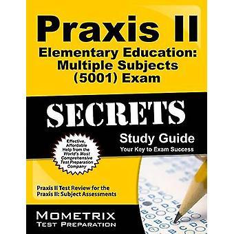 Praxis II Elementary Education Multiple Subjects (5001) Exam Secrets