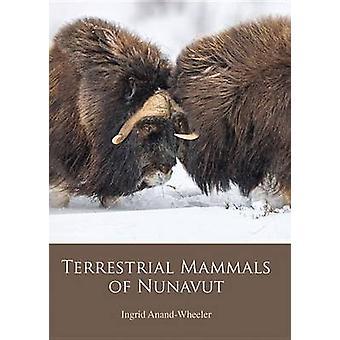 Terrestrial Mammals of Nunavut by Ingrid Anand-Wheeler - Nunavut Wild