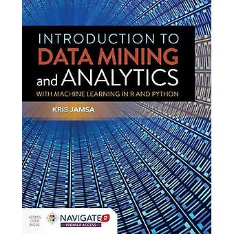 Introduction To Data Mining And Analytics by Kris Jamsa - 97812841809